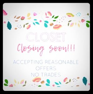 CLOSET IS NOW CLOSED UNTIL FURTHER NOTICE